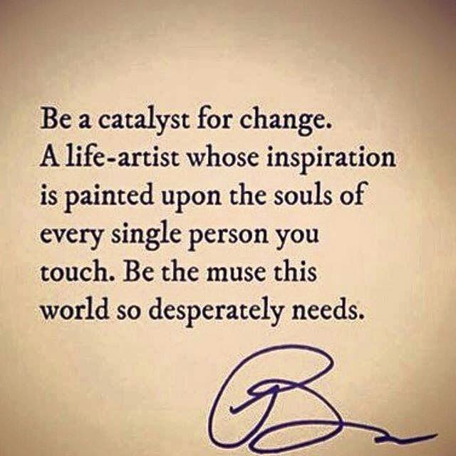 Catalyst for Change Quote